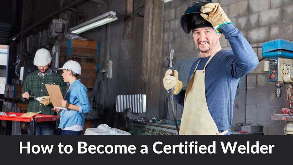 How to Become a Certified Welder