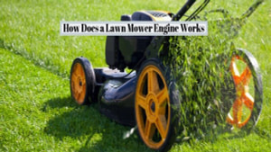 How Does a Lawn Mower Engine Works